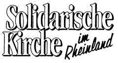 Solidarische Kirche im Rheinland